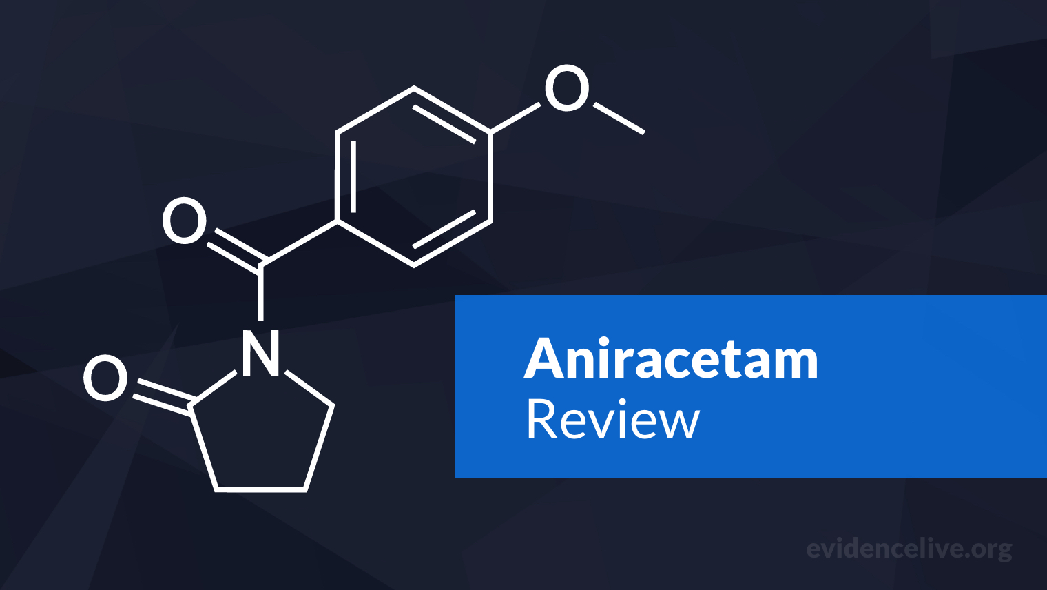 Aniracetam: Benefits, Uses, Dosage, and Side Effects