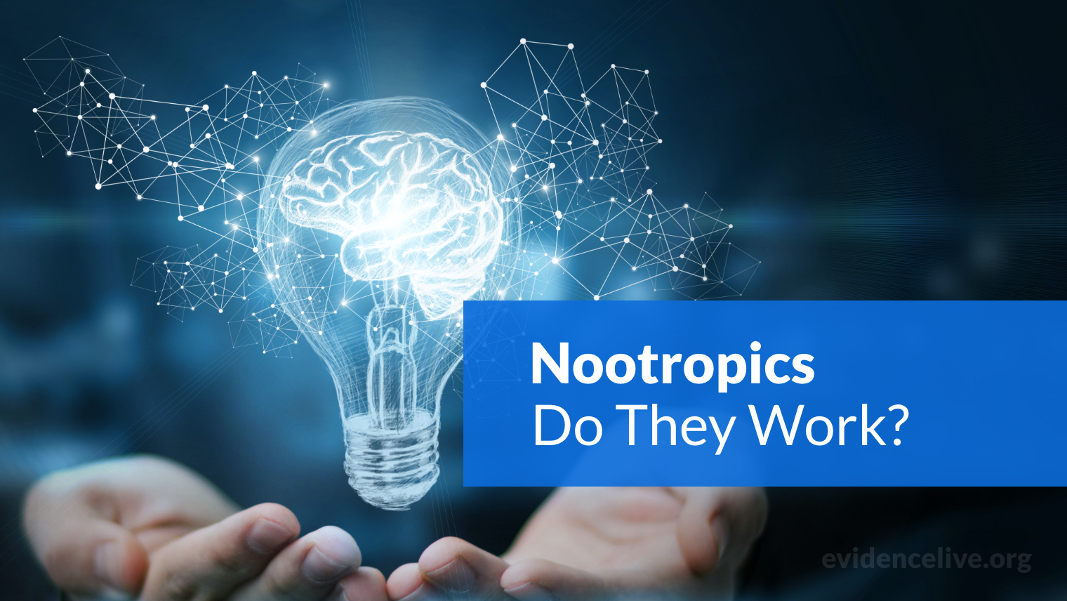 Do Nootropics Really Work? Are They Effective?