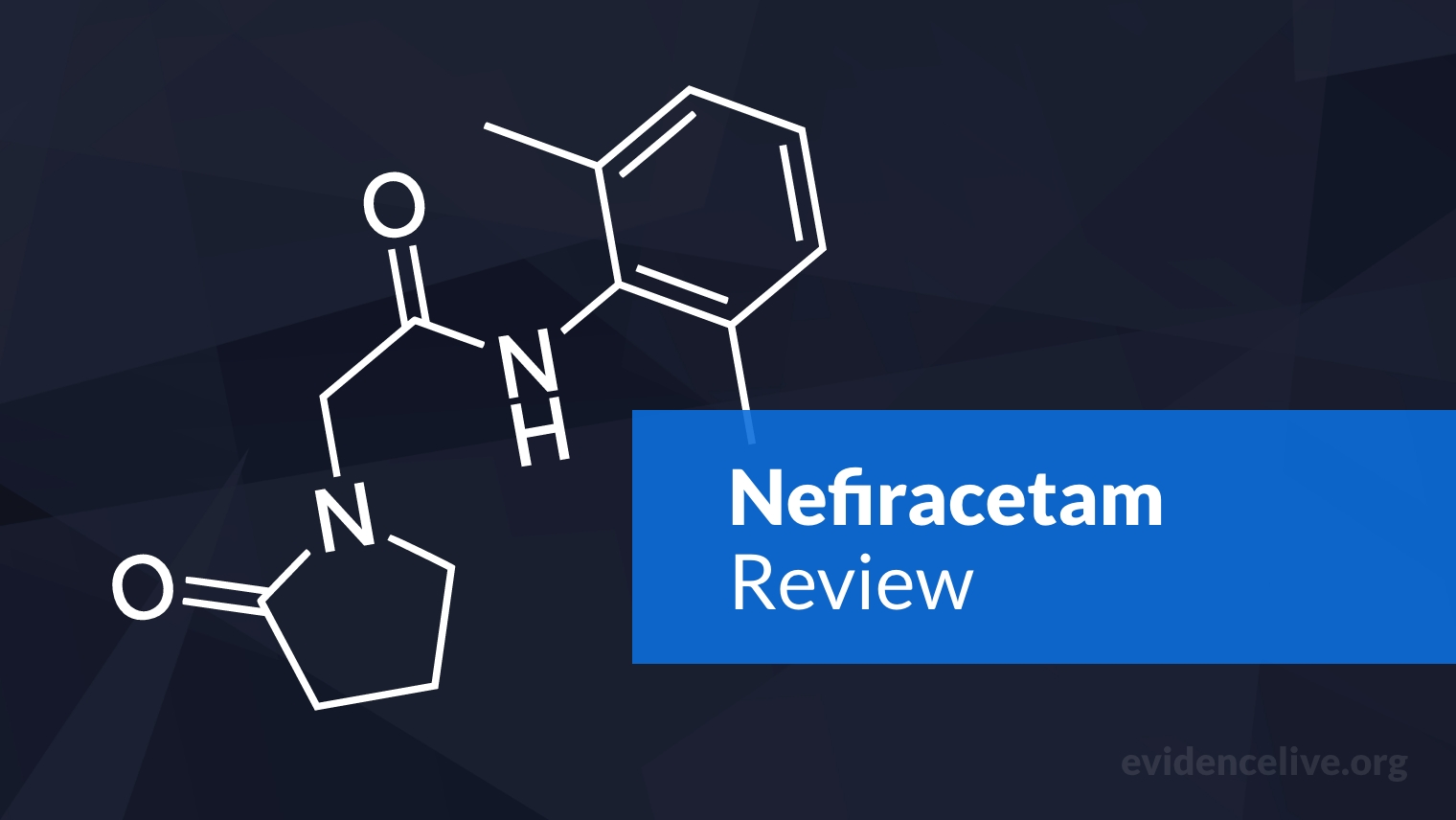 Nefiracetam: Benefits, Uses, Dosage, and Side Effects