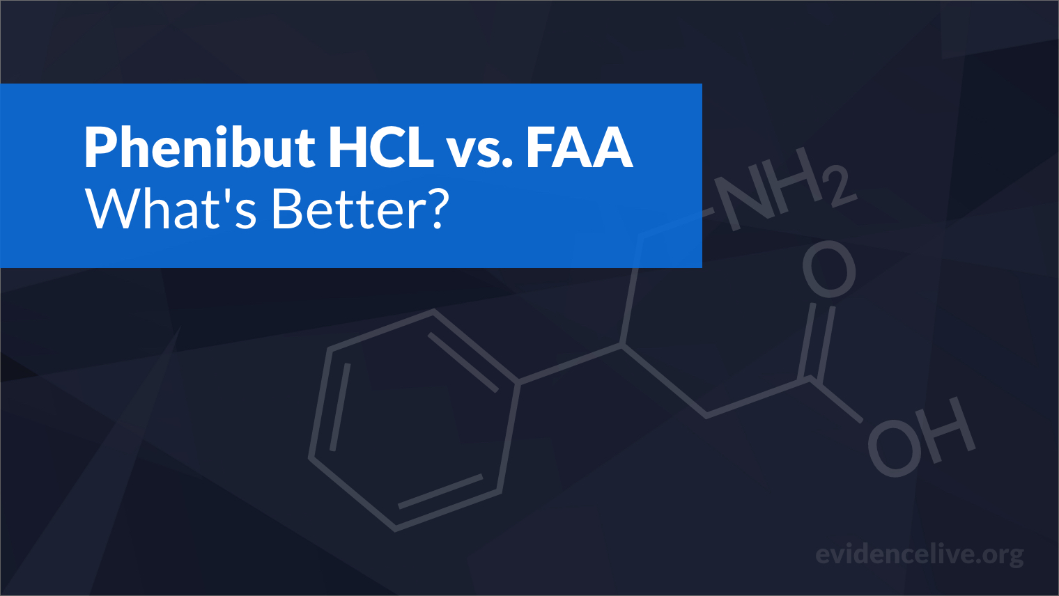 Phenibut HCL vs. FAA: Differences and What's Better