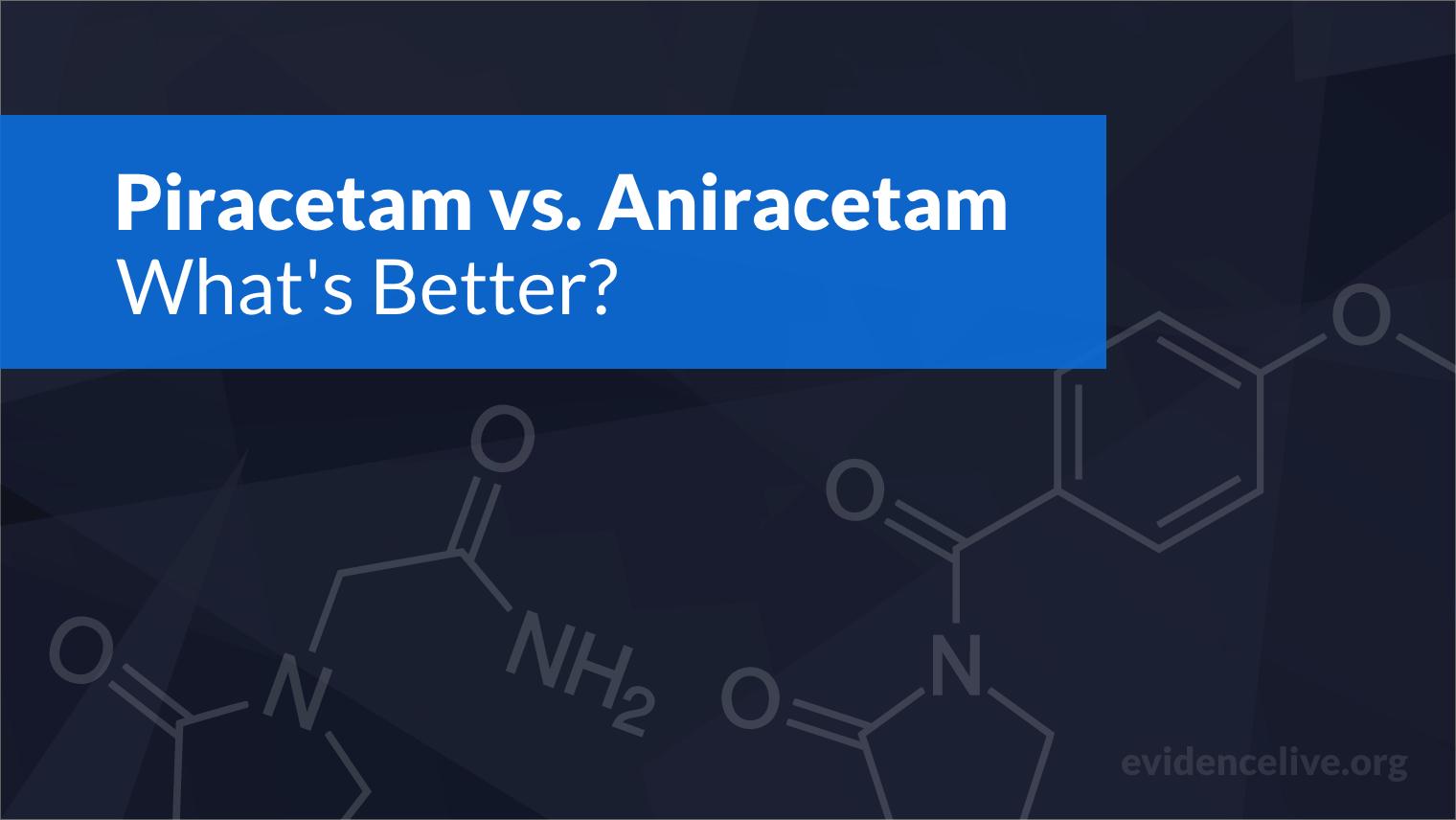 Piracetam vs. Aniracetam: Differences and What's Better