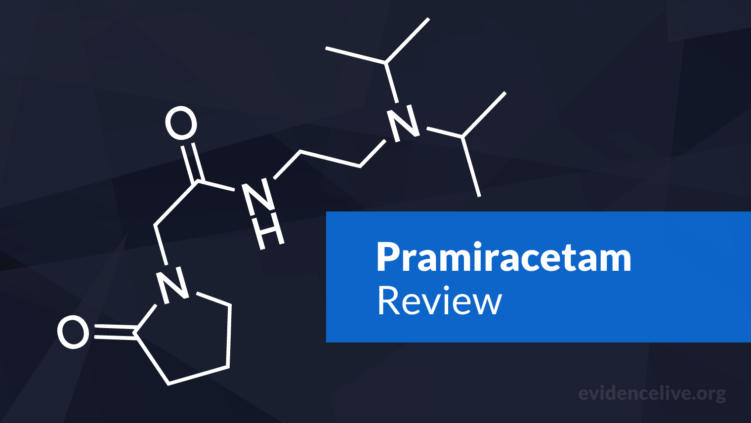 Pramiracetam: Benefits, Uses, Dosage, and Side Effects