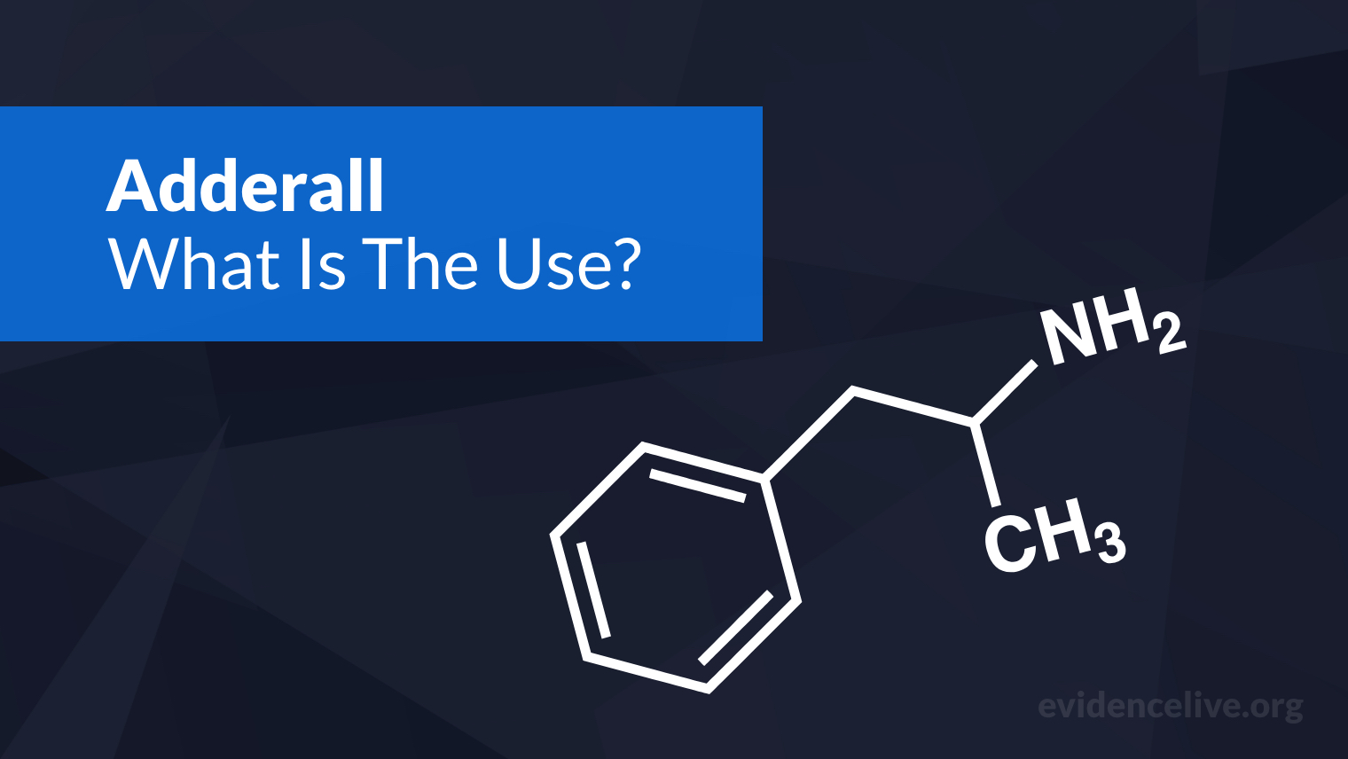 What Is Adderall Used For? Benefits, Dosage, and Side Effects